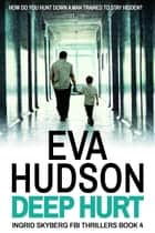 Deep Hurt ebook by Eva Hudson