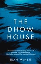 Dhow House ebook by Jean McNeil