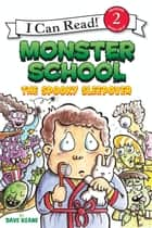 Monster School: The Spooky Sleepover ebook by Dave Keane, Dave Keane