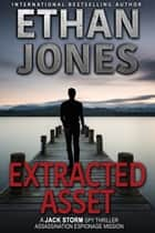 Extracted Asset ebook by Ethan Jones