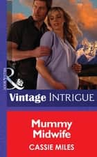 Mommy Midwife (Mills & Boon Intrigue) ekitaplar by Cassie Miles