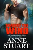 Against the Wind ebook by Anne Stuart