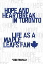 Hope and Heartbreak in Toronto ebook by Peter Robinson
