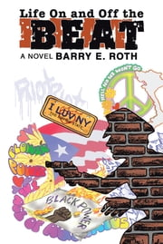 Life on and off the Beat ebook by Barry E. Roth