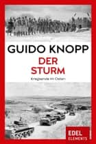 Der Sturm - Kriegsende im Osten ebook by Guido Knopp