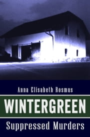 Wintergreen - Suppressed Murders ebook by Kobo.Web.Store.Products.Fields.ContributorFieldViewModel