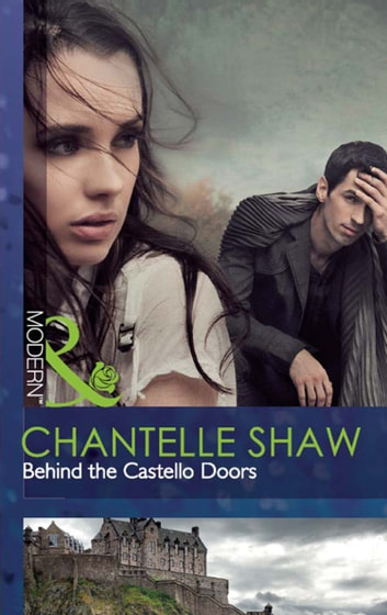 Behind the Castello Doors (Mills & Boon Modern) ekitaplar by Chantelle Shaw