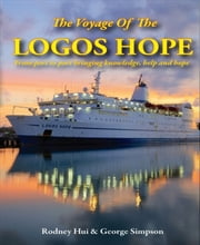The Voyage Of The Logos Hope ebook by Rodney Hui,George Simpson