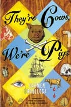They're Cows, We're Pigs ebook by Carmen Boullosa, Leland H. Chambers