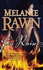 Fire Raiser ebook by Melanie Rawn