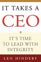 It Takes a CEO ebook by Leo Hindery