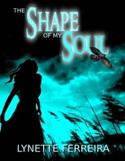 The Shape of My Soul ebook by Lynette Ferreira