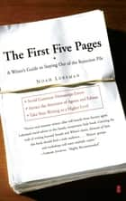 The First Five Pages ebook by Noah Lukeman