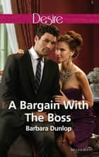 A Bargain With The Boss ebook by BARBARA DUNLOP