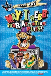 May I Hebb Your Attention Pliss ebook by Arnab Ray