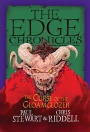Edge Chronicles: The Curse of the Gloamglozer ebook by Paul Stewart,Chris Riddell