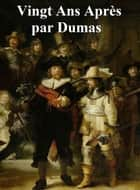 Vingt Ans Apres, in the original French eBook by Alexandre Dumas