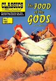 The Food of the Gods - Classics Illustrated #160 ebook by H. G. Wells,William B. Jones, Jr.