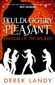Kingdom of the Wicked (Skulduggery Pleasant, Book 7) ebook by Derek Landy