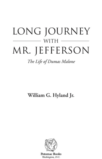 Long journey with Mr. Jefferson - The Life of Dumas Malone ebook by William G. Hyland, Jr.