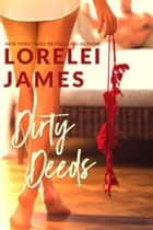 Dirty Deeds - Standalone sexy romance ebook by Lorelei James
