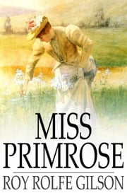 Miss Primrose - A Novel ebook by Roy Rolfe Gilson