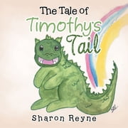 The Tale of Timothy's Tail ebook by Sharon Reyne