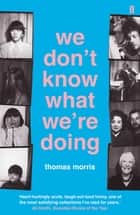 We Don't Know What We're Doing ebook by Thomas Morris