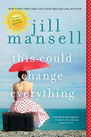 This Could Change Everything ebook by Jill Mansell