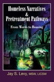 Homeless Narratives & Pretreatment Pathways
