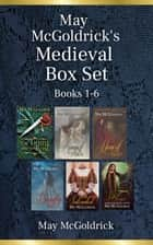 MAY McGOLDRICK'S MEDIEVAL BOX SET: Books 1-6 ebook by May McGoldrick