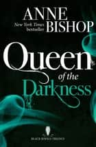 Queen of the Darkness - The Black Jewels Trilogy Book 3 ebook by Anne Bishop