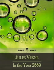 In the Year 2889: Beloved Books Edition ebook by Jules Verne