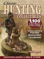 Classic Hunting Collectibles: Identification & Price Guide ebook by Boggess, Hal