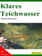 Klares Teichwasser ebook by Rainer Mersdorf