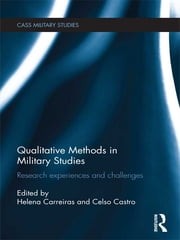 Qualitative Methods in Military Studies - Research Experiences and Challenges ebook by Helena Carreiras,Celso Castro