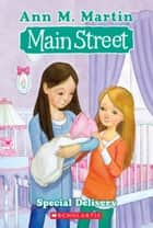 Main Street #8: Special Delivery ebook by Ann M. Martin