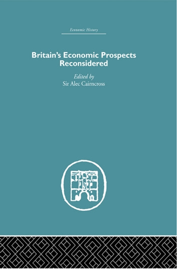 Britain's Economic Prospects Reconsidered ebook by