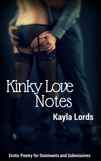 Kinky Love Notes ebook by Kayla Lords