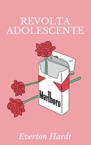 Revolta Adolescente eBook by Everton Hardt de Lima