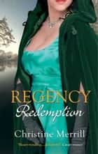 Regency Redemption: The Inconvenient Duchess / An Unladylike Offer ebook by Christine Merrill