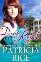 Dixie Rebel ebook by Patricia Rice