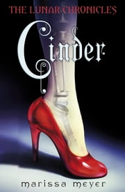 Cinder (The Lunar Chronicles Book 1) ebook by Marissa Meyer