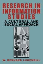 Research in Information Studies ebook by W. Bernard Lukenbill