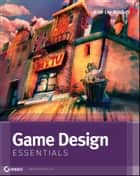 Game Design Essentials ebook by Briar Lee Mitchell