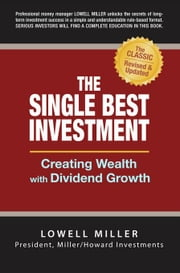 The Single Best Investment: Creating Wealth with Dividend Growth ebook by Kobo.Web.Store.Products.Fields.ContributorFieldViewModel