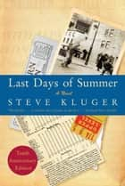 Last Days of Summer Updated Ed - A Novel ebook by Steve Kluger