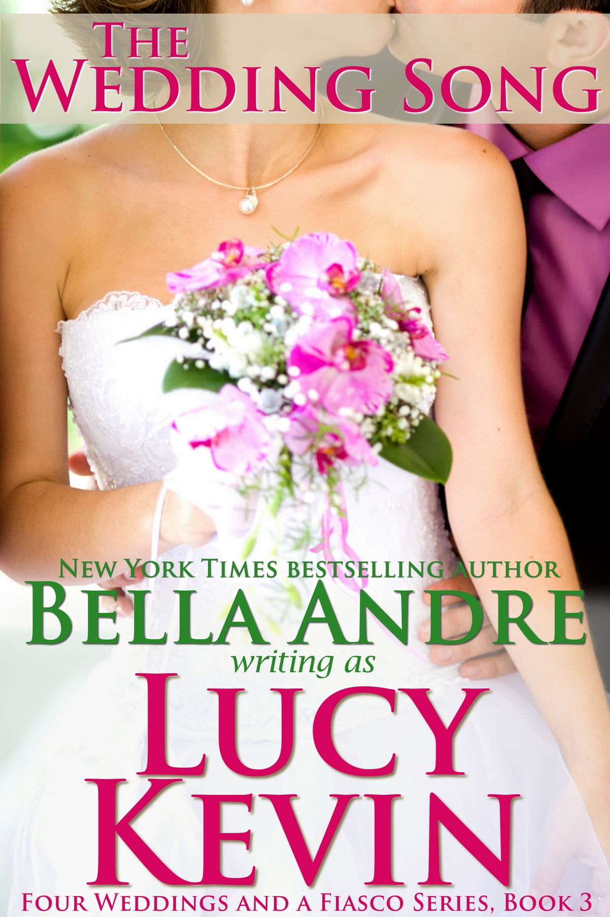 The wedding song four weddings and a fiasco book 3 ebook by the wedding song four weddings and a fiasco book 3 ebook by lucy kevin 9781938127243 rakuten kobo fandeluxe Document
