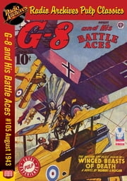 G-8 and His Battle Aces #105 August 1943 ebook by Robert J. Hogan