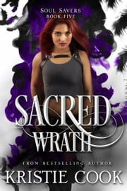 Sacred Wrath ebook by Kristie Cook